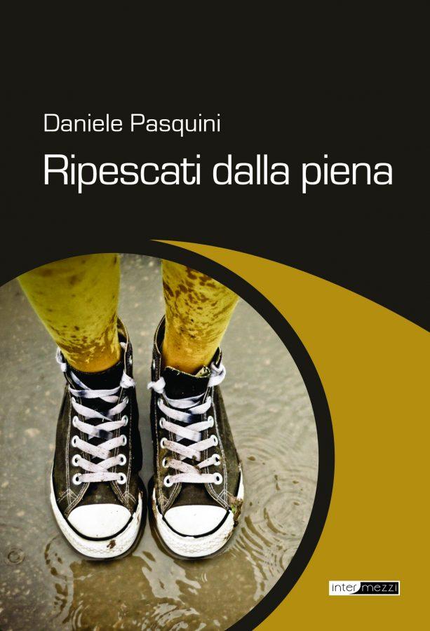 Daniele Pasquini - Ripescati dalla piena