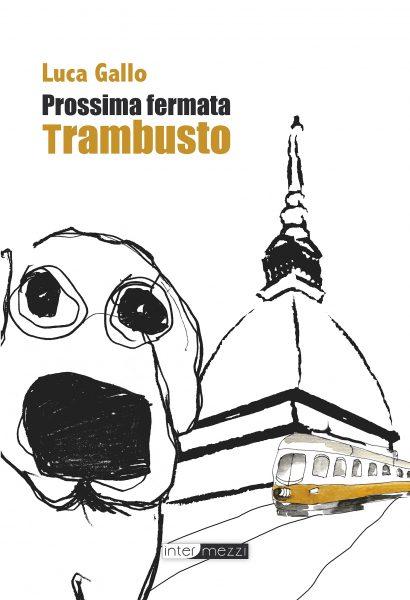 Luca Gallo - Prossima fermata Trambusto