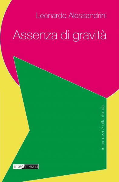 Leonardo Alessandrini - Assenza di gravità