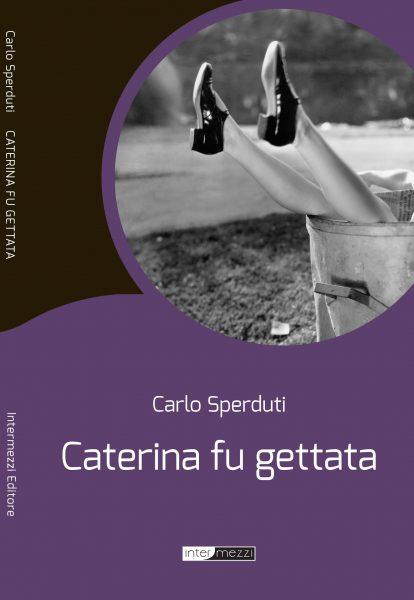 Carlo Sperduti - Caterina fu gettata